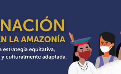 Decálogo para una estrategia integral de vacunación COVID-19 en la Amazonía