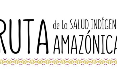 Expandiendo la Ruta de la Salud Indígena Amazónica