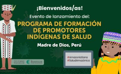 Potenciamos la labor de promotores indígenas de la salud en la Amazonía peruana